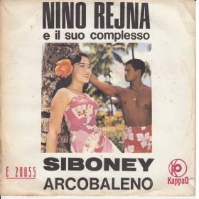 "Nino Rejna Ed Il Suo Complesso 7"" 45 Giri Siboney / Arcobaleno - KappaO Nuovo"