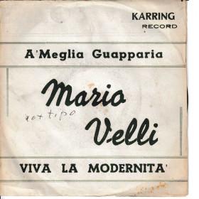 """Mario Velli Vinile 7"""" 45 Giri 'E Quatto Scugnezzielle / A Meglia Guapparia Nuovo"""