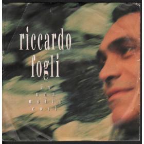 """Riccardo Fogli - 45giri 7"""" In Una Notte Cosi'  Nuovo 5099911886471"""