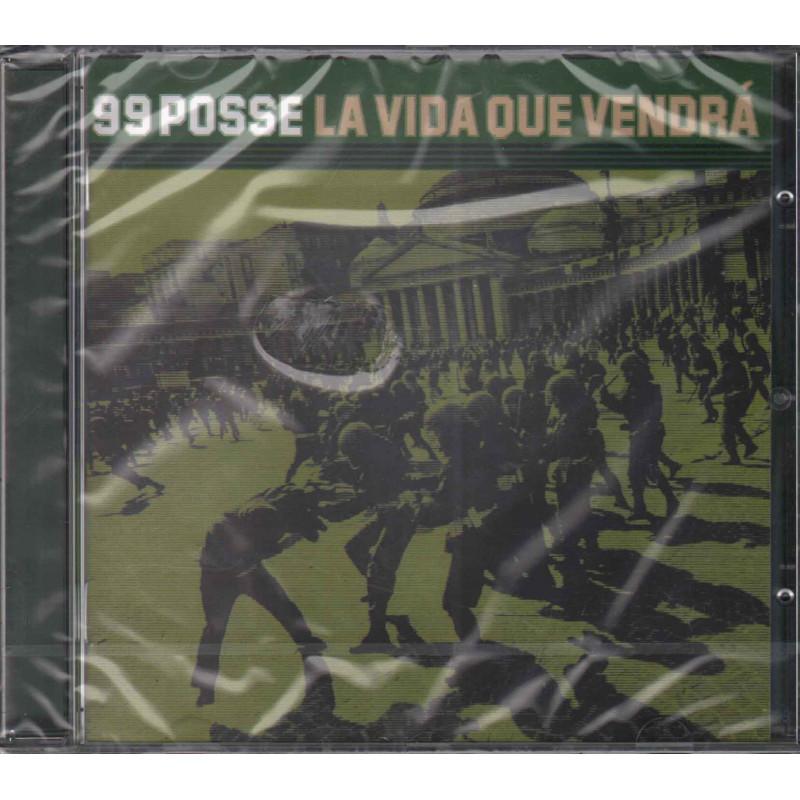 99 Posse CD La vida que vendra'  Nuovo Sigillato  0743217370022