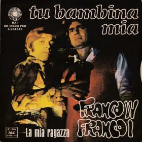 Franco IV Franco I 45 giri Tu Bambina Mia / La Mia Ragazza - Style Nuovo