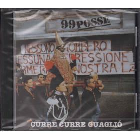 99 Posse CD Curre Curre Guaglio' Nuovo Sigillato 0743215631927
