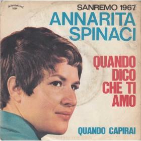 """Annarita Spinaci Vinile 7"""" 45 giri Quando Dico Che Ti Amo - Interrecord Nuovo"""