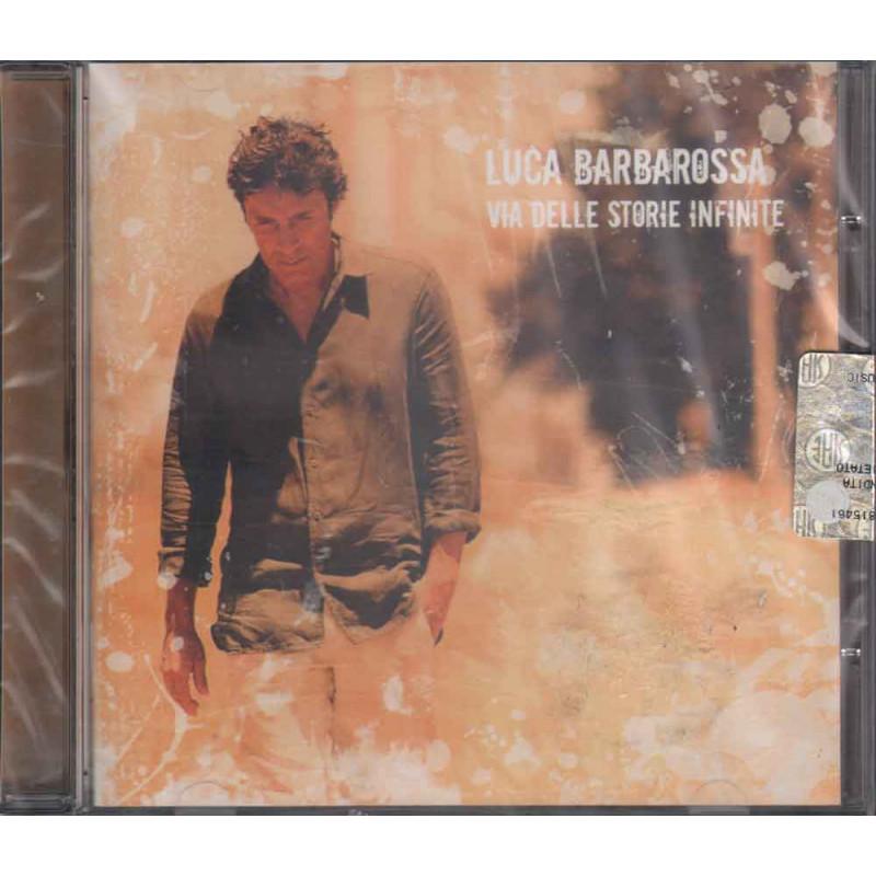 Luca Barbarossa CD Via Delle Storie Infinite Nuovo Sigillato 8027851236022