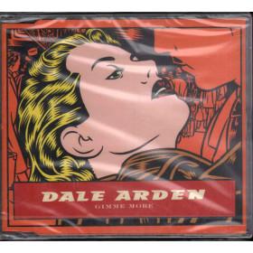 Dale Arden CD's Singolo Gimme More / Epic EPC 674560 1 Sigillato 5099767456019