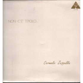 Carmelo Zappulla Lp Vinile Non C'E' Titolo / Studio 7 L.U.L. 1288 Sigillato