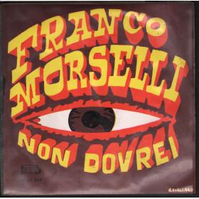 """Franco Morselli Vinile 7"""" 45 giri Non Dovrei / Anno Nuovo Vita Nuova Nuovo"""