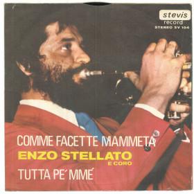 """Enzo Stellato Vinile 7"""" 45 giri Comme Facette Mammeta / Tutta Pe' Mme' Nuovo"""