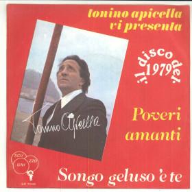 """Tonino Apicella Vinile 7"""" 45 giri Poveri Amanti / Songo Geluso 'E Te Nuovo"""