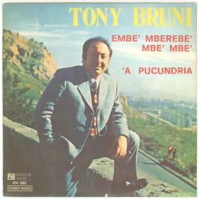 "Tony Bruni Vinile 7"" 45 giri Embe' Mberebe' Mbe' Mbe' / 'A Pucundria Nuovo"