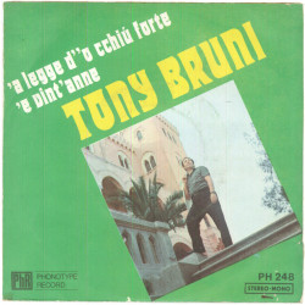 "Tony Bruni Vinile 7"" 45 giri 'A Legge D''O Cchiù Forte / 'E Vint'Anne Nuovo"