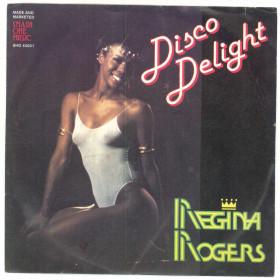 "Regina Rogers Vinile 7"" 45 giri Disco Delight - Nuovo SHO 45001"