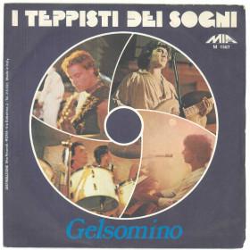 "I Teppisti Dei Sogni Vinile 7"" 45 giri Gelsomino - M 1567 Nuovo"