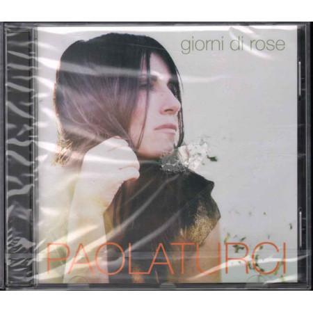 Paola Turci CD Giorni Di Rose / Universal Sigillato 0602527388625