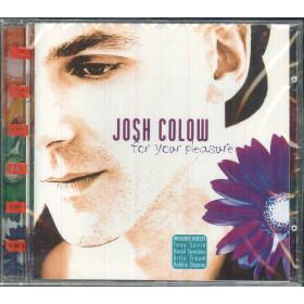 Josh Colow CD For Your Pleasure / EMI New Music 7243854778 29 Italia Sigillato