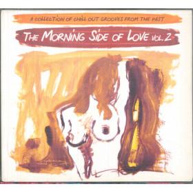 AA.VV. CD The Morning Side Of Love Vol 2 / IRMA 512945-2 Sigillato