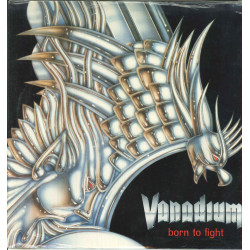 Vanadium ‎Lp Vinile Born To Fight / Durium DAI 30420 Italia Sigillato