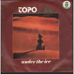 "Topo & Roby Vinile 7"" 45 giri Under The Ice - Il Discotto Productions Nuovo"