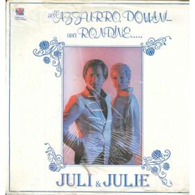 Juli E Julie Lp Vinile Nell'Azzurro Domani Una Rondine / Yep YEPL 004420 Nuovo