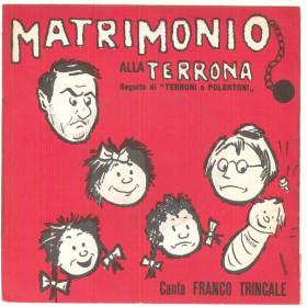 """Franco Trincale Vinile 45 giri 7"""" Matrimonio Alla Terrona - Nuovo"""