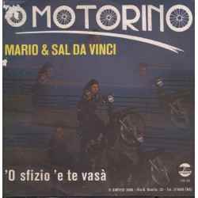 "Mario & Sal Da Vinci Vinile 45 giri 7"" O Motorino / 'O Sfizio 'E Te Vasa Nuovo"