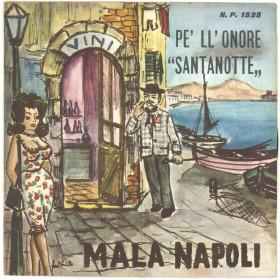 """Piero Nigido Vinile 45 giri 7"""" - Mala Napoli - Pe' Ll' Onore / """"Santanotte"""" - Nuovo"""