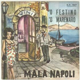 "Piero Nigido Vinile 45 giri 7"" - Mala Napoli - O' Festino / O' Marenaro - Nuovo"