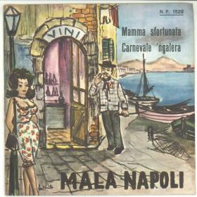 "Piero Nigido Vinile 45 giri 7"" - Mamma Sfortunata / Carnevale 'Ngalera- Nuovo"