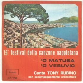 """Tony Rubino Vinile 45 giri 7"""" 'O Matusa / 'O Vesuvio - NP 1756 - Nuovo"""