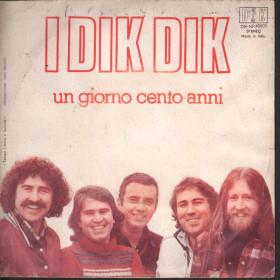 "I Dik Dik Vinile 45 giri 7"" Un Giorno Cento Anni / Rifi DIK-NP-46003 Nuovo"