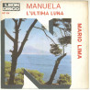 "Mario Lima Vinile 45 giri 7"" Manuela / L'Ultima Luna - SP 63 Nuovo"