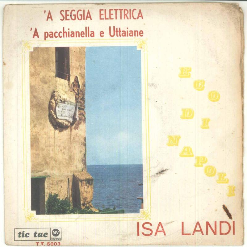 "Isa Landi Vinile 45 giri 7"" 'A Seggia Elettrica /'A Pacchianella E Uttaiane"