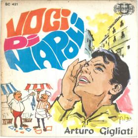 """Arturo Gigliati Vinile 45 giri 7"""" Voci Di Napoli - Universal SC 421 Nuovo"""