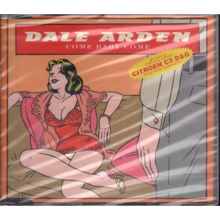 Dale Arden CD's Singolo Come Baby Come / Epic Sigillato 5099767501412