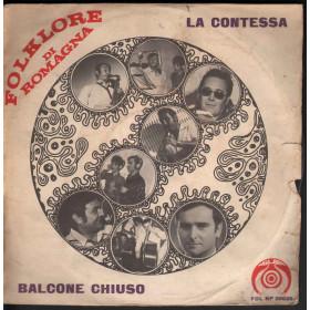 """Folklore Di Romagna Vinile 45 giri 7"""" La Contessa / Balcone Chiuso Nuovo"""