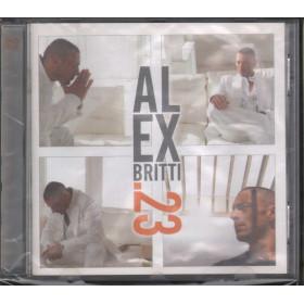 Alex Britti CD .23 / Universal Sigillato 0602527251639