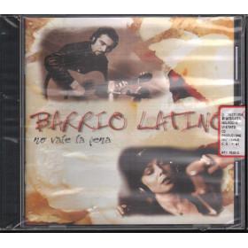 Barrio Latino CD No Vale La Pena / NAR RTI Music - NAR 2104 2 Sigillato