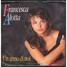"""Francesca Alotta Vinile 7"""" 45 giri Un Anno Di Noi / Sentimenti Nuovo"""
