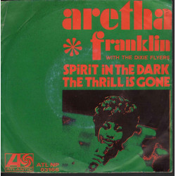"Aretha Franklin With Dix Vinile 7"" Spirit In The Dark / The Thrill Is Gone"