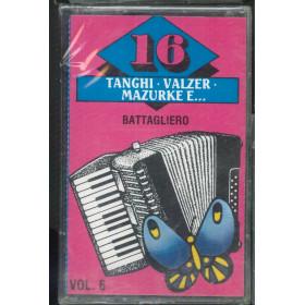 AA.VV MC7 16 Tanghi • Valzer • Mazurke E Vol 6 - Battagliero / DKC 393 Sigillata