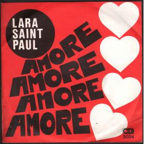 "Lara Saint Paul Vinile 7"" 45 giri Amore Amore / Tu Domani Tornerai C.D.I. Nuovo"