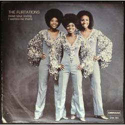 """The Flirtations Vinile 7"""" 45 giri Need Your Loving / I Wanna Be There Nuovo"""