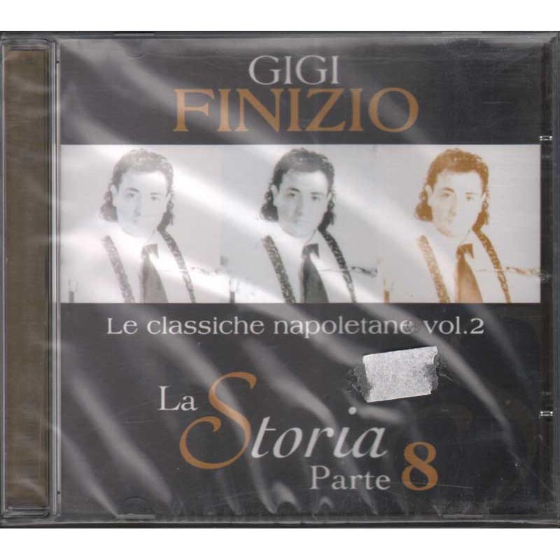 Gigi Finizio CD Le Classiche Napoletane Vol. 2 La Storia 8 Sig 8024631800824