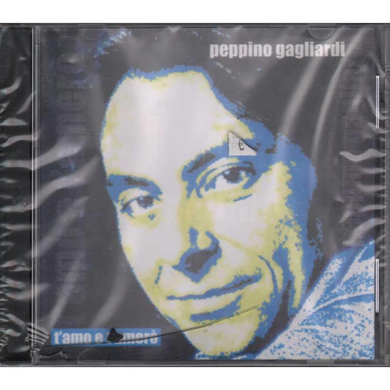 Peppino Gagliardi CD T'amo E T'amero' Nuovo Sigillato 8024631024220